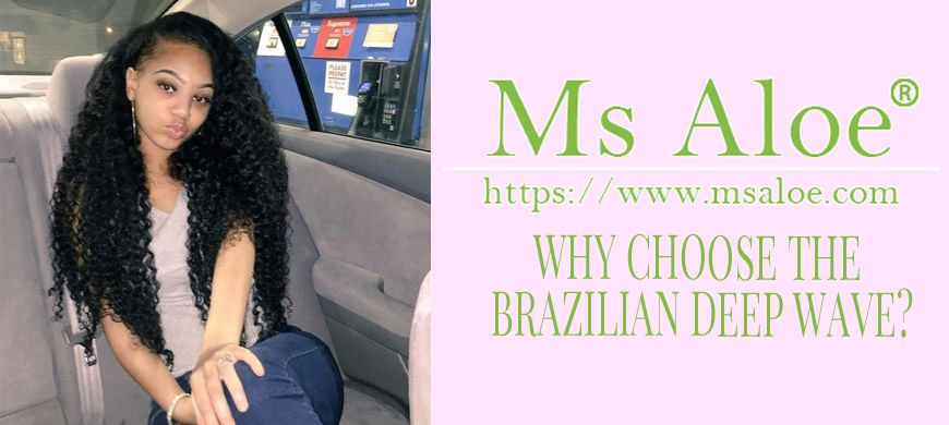 WHY CHOOSE THE BRAZILIAN DEEP WAVE
