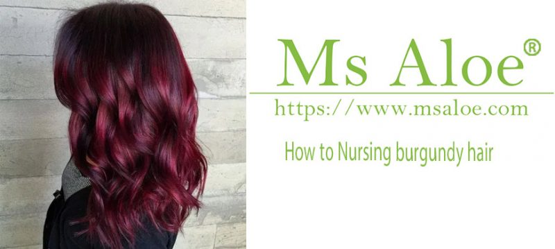 How to Nursing burgundy hair