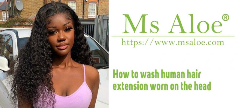 How to wash human hair extension worn on the head